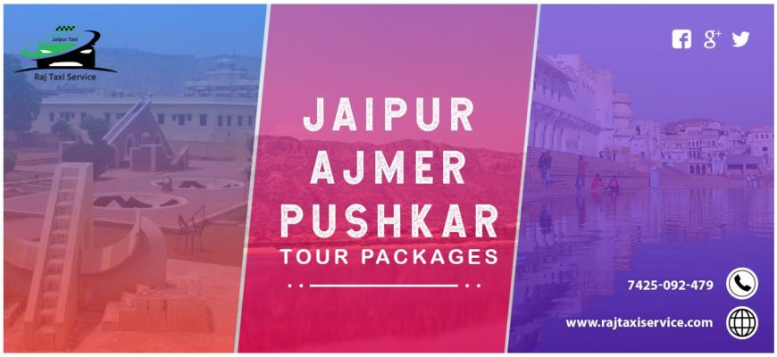 Jaipur Ajmer Pushkar Tour Packages From Jaipur